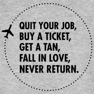 Quit Your Job, Buy A Ticket, Get A Tan... T-shirts - Mannen Bio-T-shirt