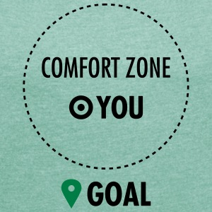 Step Out Of Your Comfort Zone T-shirts - Vrouwen T-shirt met opgerolde mouwen