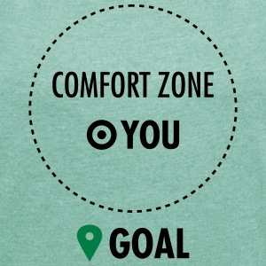 Step Out Of Your Comfort Zone Magliette - Maglietta da donna con risvolti