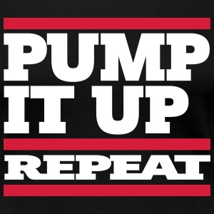pump it up – repeat [ 2c ] - Frauen Premium T-Shirt