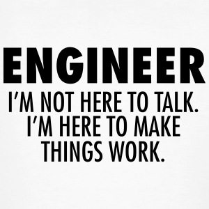 Engineer - Make Things Work. T-Shirts - Men's Organic T-shirt