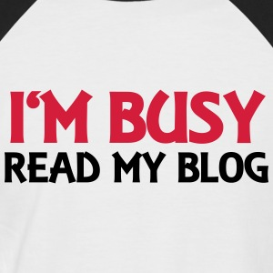 I'm busy! Read my blog! Tee shirts - T-shirt baseball manches courtes Homme
