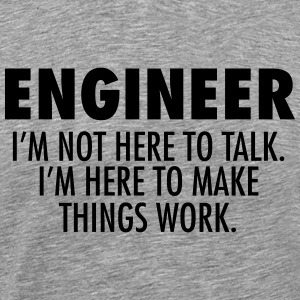 Engineer - Make Things Work. T-Shirts - Men's Premium T-Shirt