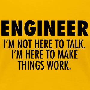 Engineer - Make Things Work. T-Shirts - Women's Premium T-Shirt