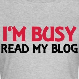 I'm busy! Read my blog! Tee shirts - T-shirt Femme