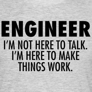 Engineer - Make Things Work. T-shirts - Mannen T-shirt