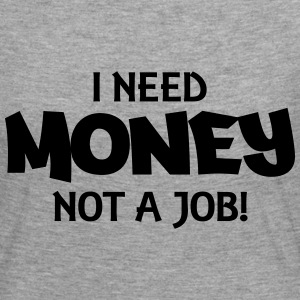 I need money, not a job! Langærmede T-shirts - Dame premium T-shirt med lange ærmer