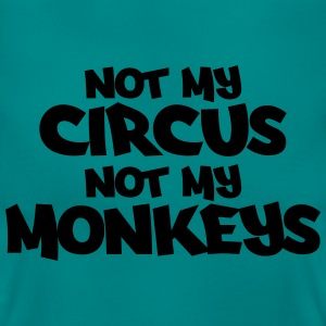 Not my circus, not my monkeys! T-shirts - Vrouwen T-shirt