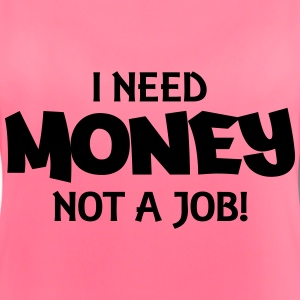 I need money, not a job! Tops - Women's Breathable Tank Top