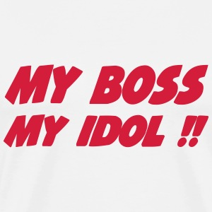 My boss My idol !! 333 T-Shirts - Men's Premium T-Shirt