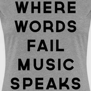 Music Speaks  T-shirts - Vrouwen Premium T-shirt