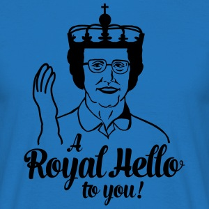 a royal hello to you from the queen T-Shirts - Men's T-Shirt