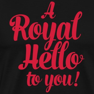 royal hello to you font T-Shirts - Men's Premium T-Shirt