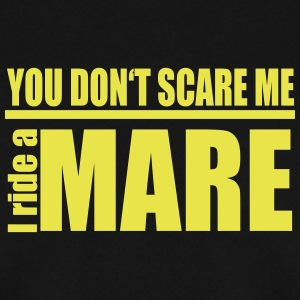 You don't scare me! I ride a mare Pullover & Hoodies - Männer Pullover