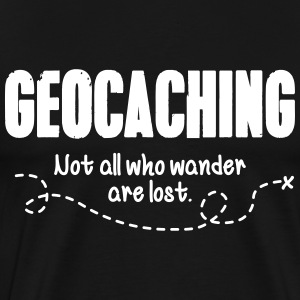 Geocaching - not all who wander are lost T-shirts - Premium-T-shirt herr