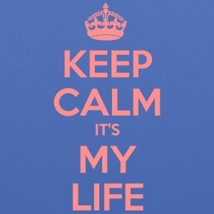 KEEP CALM ITS MY LIFE - Stoffbeutel