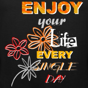 Enjoy your life - dunkle shirts Tank Tops - Männer Premium Tank Top