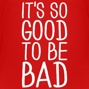 It's so good to be bad T-shirts - Premium-T-shirt barn
