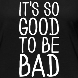 It's so good to be bad Langarmshirts - Frauen Premium Langarmshirt