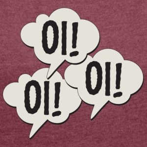 Oi! Oi! Oi! - Women's T-shirt with rolled up sleeves