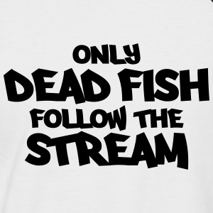 Only dead fish follow the stream Tee shirts - T-shirt baseball manches courtes Homme
