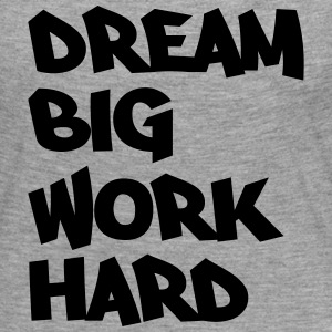 Dream big, work hard Langarmshirts - Frauen Premium Langarmshirt