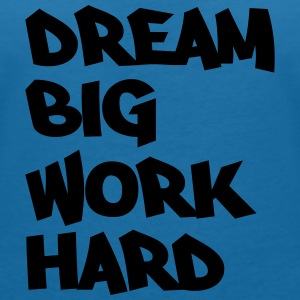 Dream big, work hard T-Shirts - Women's V-Neck T-Shirt