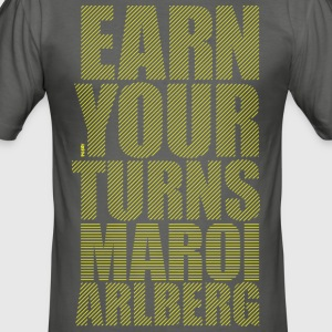 Earn your turns - Maroi - Männer Slim Fit T-Shirt
