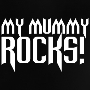 My Mummy Rocks! T-Shirts - Baby T-Shirt