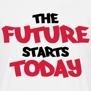 The future starts today Magliette - Maglietta da uomo