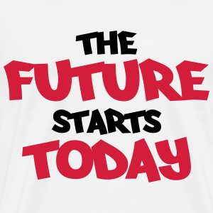 The future starts today T-shirts - Mannen Premium T-shirt