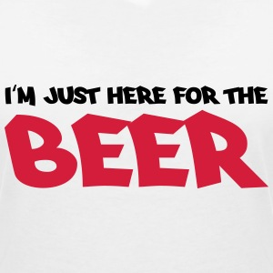 I'm just here for the beer T-Shirts - Women's V-Neck T-Shirt