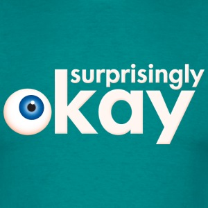 Surprisingly Okay - Männer T-Shirt