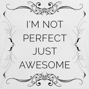 I'm Not Perfect Just Awesome (noir) Tee shirts - T-shirt contraste Femme