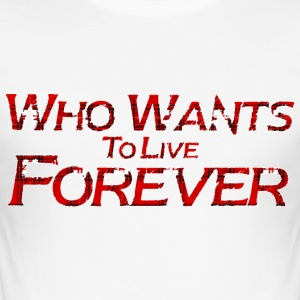 live forever  T-Shirts - Men's Slim Fit T-Shirt