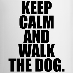 Keep calm and walk the dog. Tassen & Zubehör - Tasse