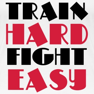 Train hard, fight easy T-skjorter - Premium T-skjorte for kvinner