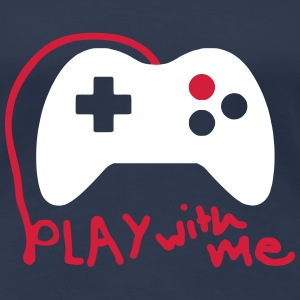 Play with me / Konsole / Gaming / Controller - Frauen Premium T-Shirt
