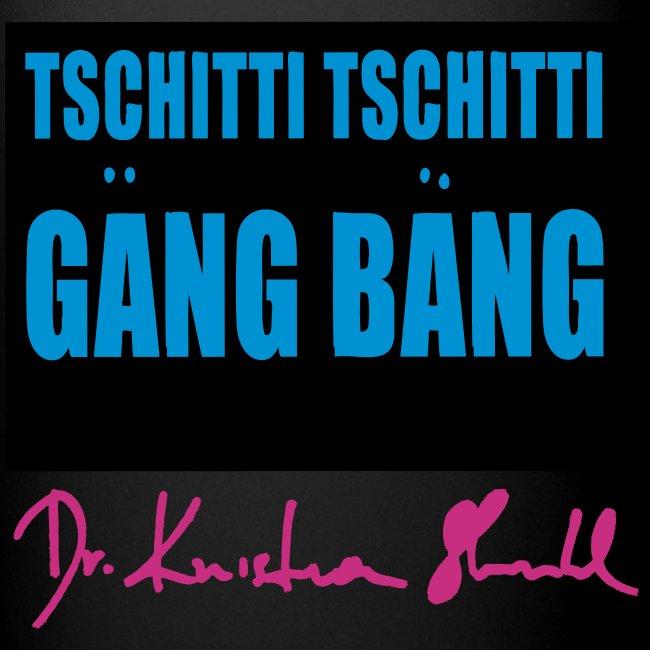 Tschitti Tschitti Gäng Bäng. Dr. Kristian Stuhl