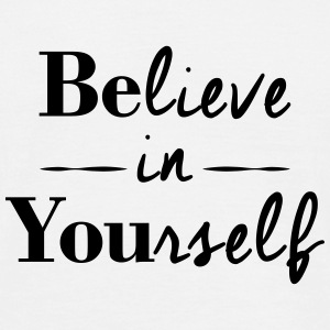 BElieve in YOUrself Tee shirts - T-shirt Homme