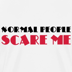 Normal people scare me T-shirts - Premium-T-shirt herr