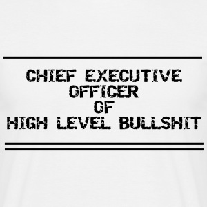 Chief Executive Officer of High Level Bullshit - Männer T-Shirt