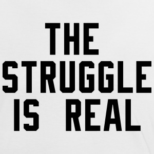 the struggle is real T-shirts - Vrouwen contrastshirt