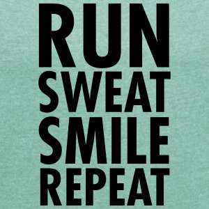Run, Sweat, Smile, Repeat T-skjorter - T-skjorte med rulleermer for kvinner