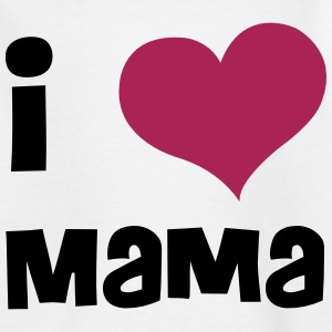 I LOVE MAMA T-Shirts - Teenager T-Shirt