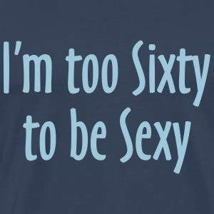 I'm too Sixty to be Sexy T-Shirt (Herren Blau) - Männer Premium T-Shirt