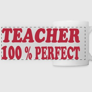 Teacher 100 % perfect 111 Mugs & Drinkware - Panoramic Mug