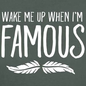 Wake Me Up When I'm Famous Tee shirts - T-shirt Bio Femme