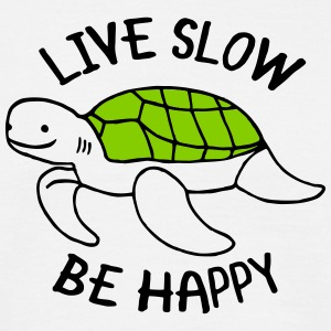 Live Slow - Be Happy T-Shirts - Männer T-Shirt