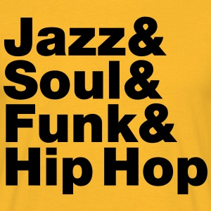 Jazz & Soul & Funk & Hip Hop T-Shirts - Men's T-Shirt